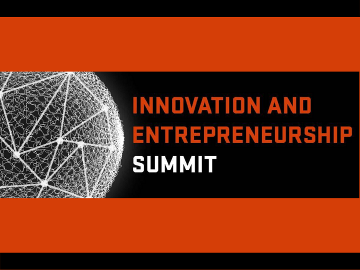 INNOVATION AND ENTREPRENEURSHIP SUMMIT